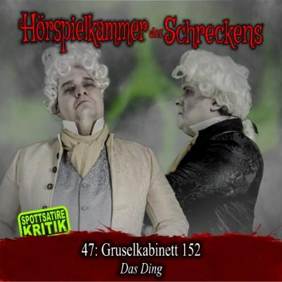 Die komplette Hörspielkammer des Schreckens 47: Gruselkabinett 152 – Das Ding (Titania Medien)