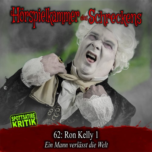 Hörspielkammer des Schreckens 62: Ron Kelly 1 – Ein Mann verlässt die Welt