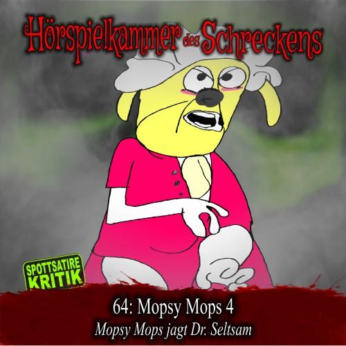 Hörspielkammer des Schreckens 64: Mopsy Mops 4 – Mopsy Mops jagt Dr. Seltsam